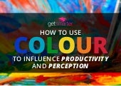 How to Use Colour to Influence Productivity and Perception