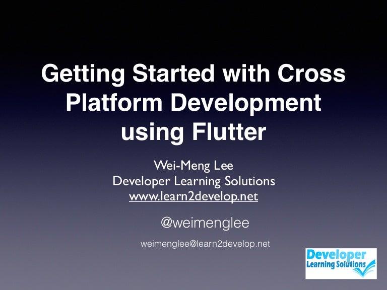 Cross Platform Mobile Development using Flutter by Wei Meng