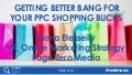 Getting Better Bang For Your PPC Shopping Bucks By Mona Elesseily