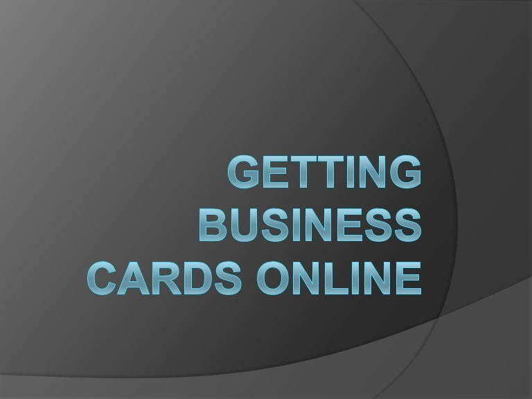 Getting business cards online gettingbusinesscardsonline 140209235610 phpapp01 thumbnail 4gcb1391990202 colourmoves