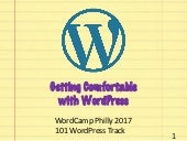 Getting Comfortable with WordPress Philly 2017