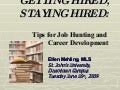 Getting Hired Staying Hired (For Metro At St1 Johns Univ Downtown Campus 6 16 09)   Final
