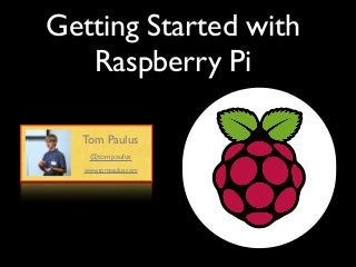 Getting Started With Raspberry Pi - UCSD 2013