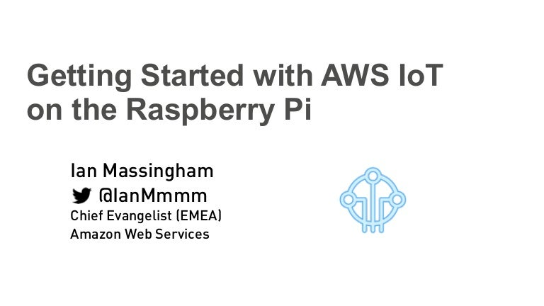 Getting started with AWS IoT on Raspberry Pi