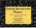 Getting Started with Meteor (TCF ITPC 2014)