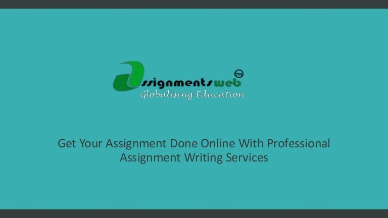 Get someone online to do your assignment