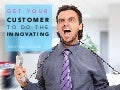 Get Your Customers To Do The Innovating