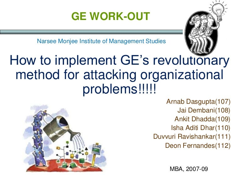 ge s work out case study This case discusses the events that led to the launch of ecomagination at ge it describes briefly the reasons for ge's poor corporate reputation on environmental issues in the past, and the factors that prompted the company to clean up its image in the early 2000s.