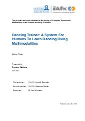 Romano, G. (2019) Dancing Trainer: A System For Humans To Learn Dancing Using Multimodalities