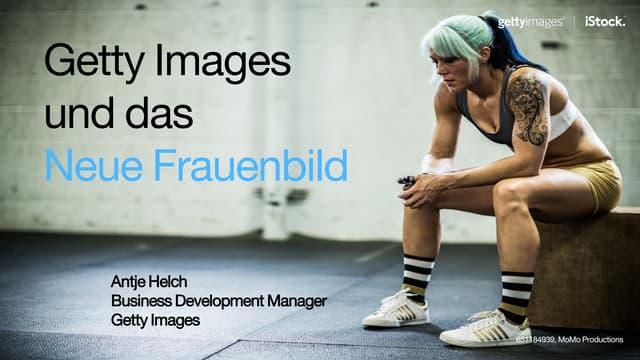 Getty Images und das Neue Frauenbild