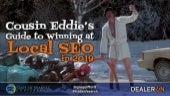 Cousin Eddie's Guide to Winning at Local SEO in 2019