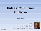 Unleash Your Inner Publisher - Paul Gillin's BMA Chicago Presentation 6/1/11