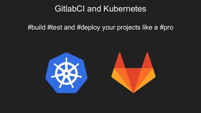 Gitlab ci e kubernetes, build test and deploy your projects