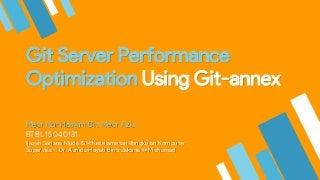 Git Server Performance Optimization Using Git-annex