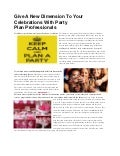 Give a new dimension to your celebrations with party plan