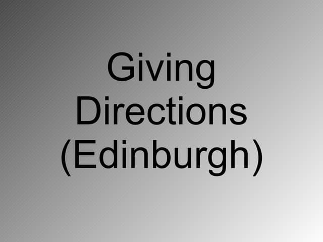 Giving Directions Edinburgh