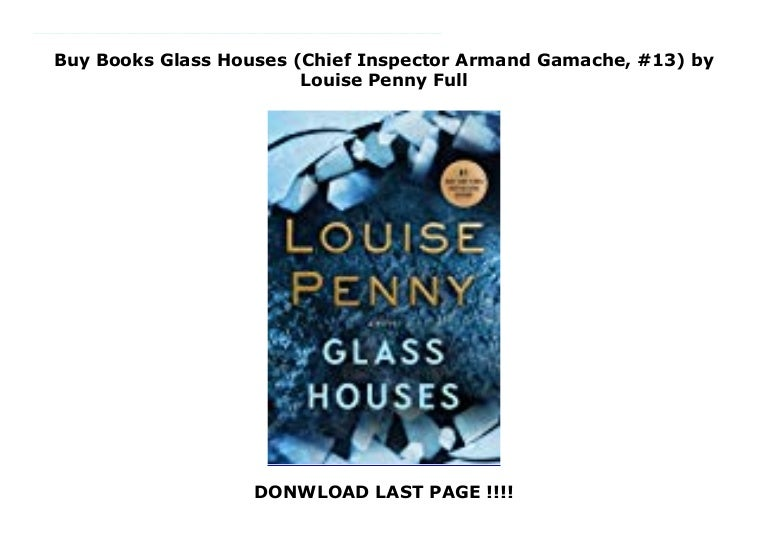 Download Glass Houses Chief Inspector Armand Gamache 13 By Louise Penny