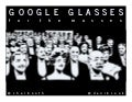 Google Glasses for the Masses
