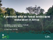 A personal take on forest landscapes restoration in Africa