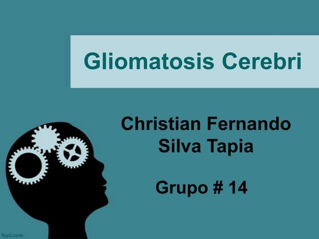 Gliomatosis Cerebri