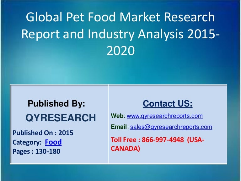 Global Pet Food Market 2015 Industry Analysis, Growth, Research, Tren…