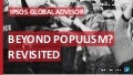 Ipsos Global Advisor: Beyond Populism? Revisited.