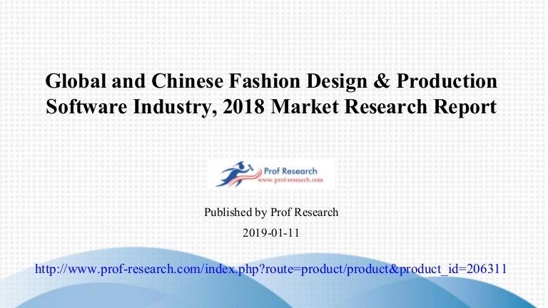 Global And Chinese Fashion Design Amp Production Software Industry
