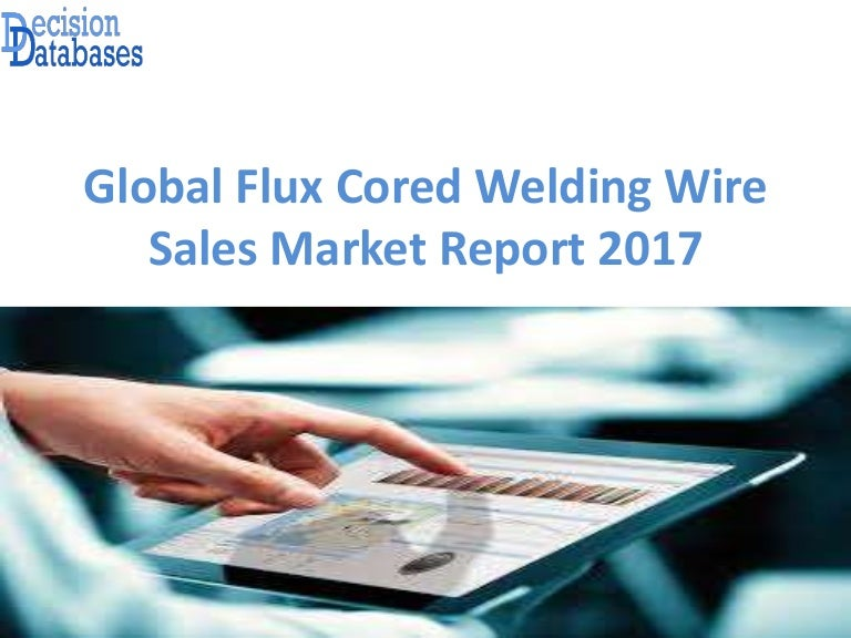 Global Flux Cored Welding Wire Sales Market Report: Industry Manufact…