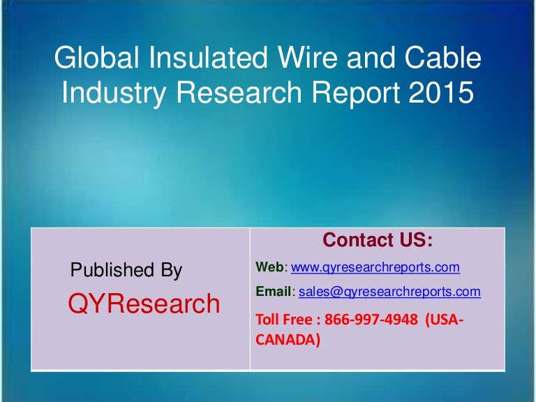 Global insulated wire and cable market 2015 industry growth, analysis…
