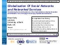 Globalisation Of Social Networks and Networked Services