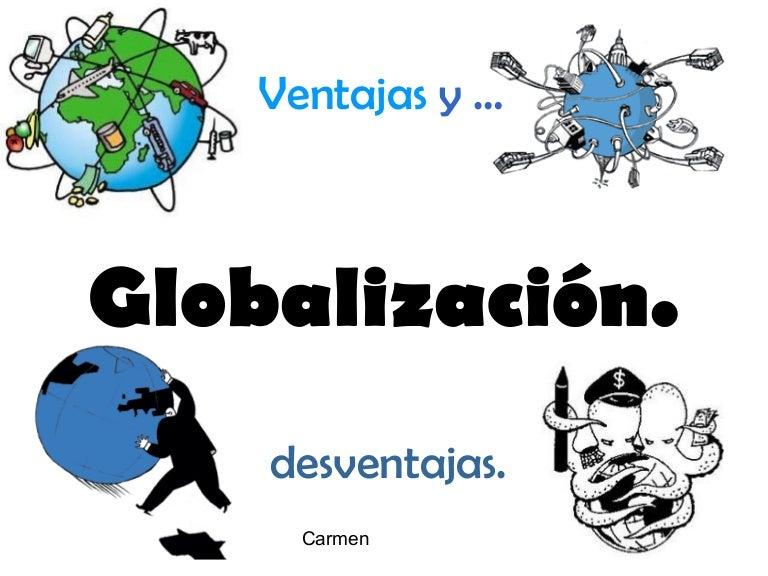 Globalización, ventajas y desventajas.