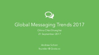 Global Messaging Trends 2017