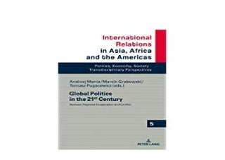 ~[FREE_DOWNLOAD] LIBRARY~ Global Politics in the 21st Century Between Regional Cooperation and Conflict International Relations in Asia Africa and the Americas ([Read]_online)