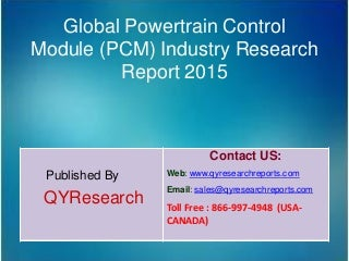 Global Powertrain Control Module (PCM) Industry 2015 Market Research, Trends, Growth, Analysis and Overview