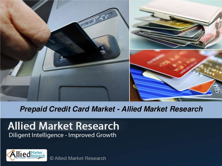 Prepaid Credit Card >> Global Prepaid Credit Card Market Allied Market Research