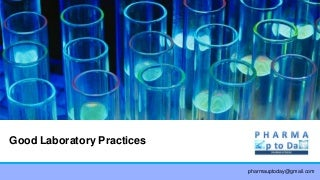Good Laboratory Practices for Pharmaceutical Quality Control Laboratories