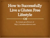 How to Live a Simple and Hassle Free Gluten Free Lifestyle
