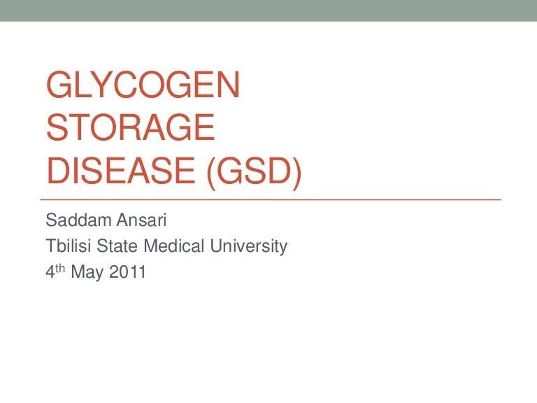 Glycogen storage disease (gsd)
