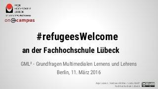 Refugees Welcome @ Fachhochschule Lübeck