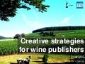 Creative strategies for wine publishers