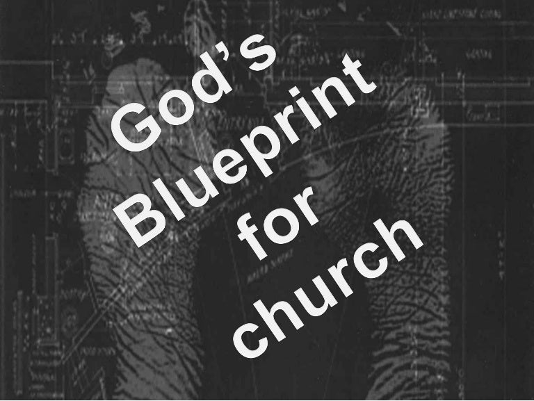 Gods blueprint for church malvernweather Choice Image