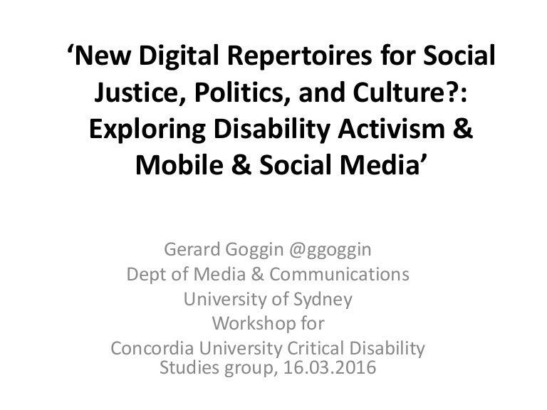 gogginconcordiadisabilityactivismmobilesocialmedia16march2016 160316124531 thumbnail 4?cb=1458132580 new digital repertoires for social justice, politics, and culture?