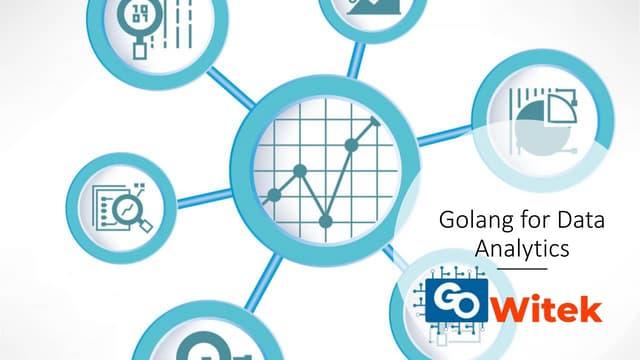 Golang for data analytics