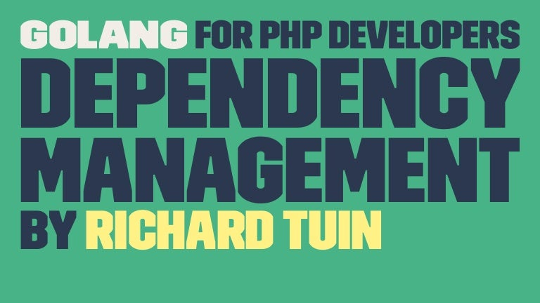 Golang for PHP Developers: Dependency management - By
