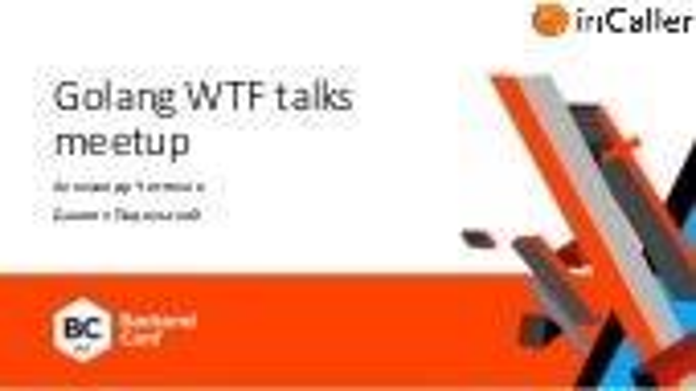 Golang WTF talks