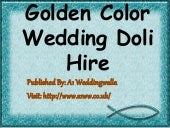 Golden Color Wedding Doli Hire