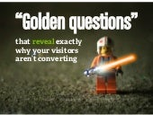 """Golden questions"" that reveal exactly why your website's visitors aren't converting"