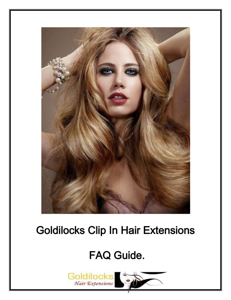 Goldilocks Clip In Hair Extensions F A Q Guide