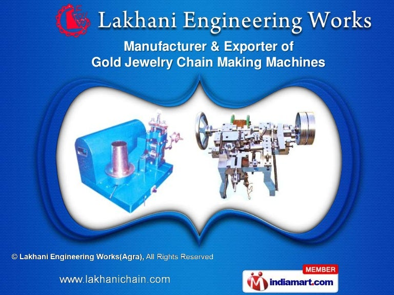 Gold Jewellery Chain Making Machines by Lakhani Engineering Works Agr…