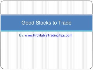 Good Stocks to Trade